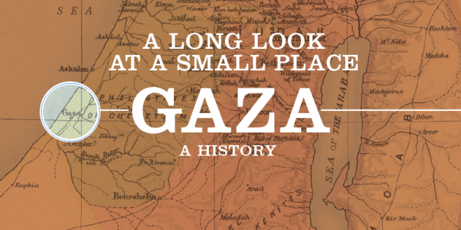 Gaza: A History // A Long Look at a Small Place
