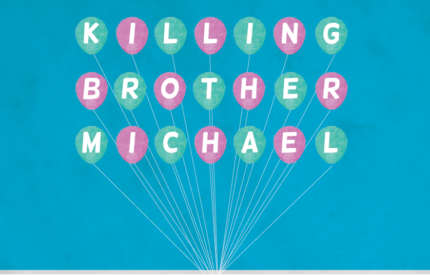 Killing Brother Michael Balloons