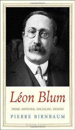 Léon Blum: Prime Minister, Socialist, Zionist by Pierre Birnbaum book cover