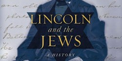 Book Review // Lincoln and the Jews: A History