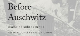 Book Review // Before Auschwitz: Jewish Prisoners in the Prewar Concentration Camps