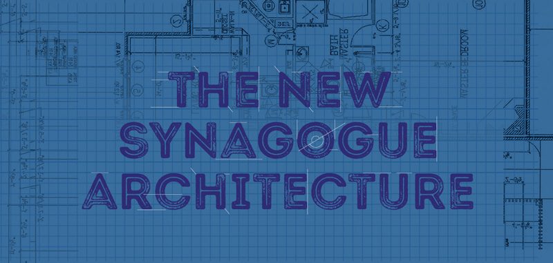 the architecture of synagogues is constantly changing
