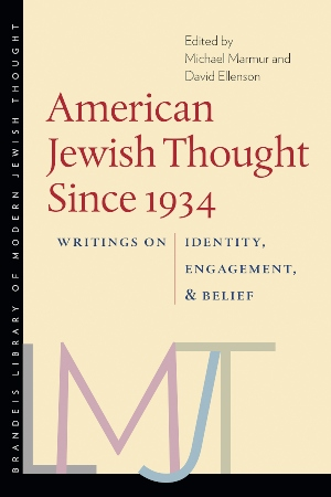 American Jewish Thought Since 1934: Writings on Identity, Engagement and Belief