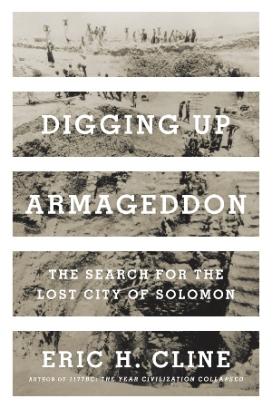 Digging Up Armageddon, by Eric H. Cline