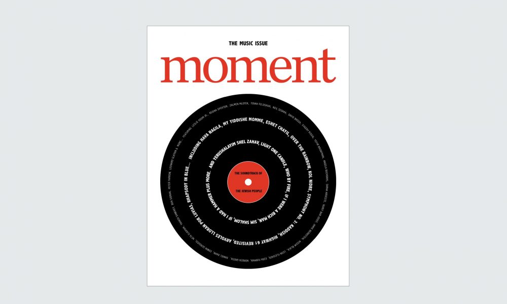 Moment Magazine November/December 2020 Jewish Music