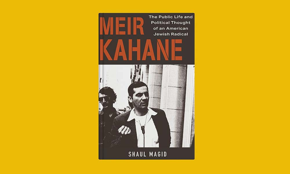 Book cover: Book review: Meir Kahane: The Public Life and Political Thought of an American Je